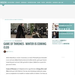 Game of Thrones – Winter is Coming (1.01) | Critiques et actualité des séries TV sur Critictoo