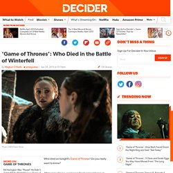 'Game of Thrones': Who Died in the Battle of Winterfell