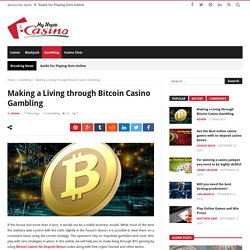 Making a Living through Bitcoin Casino Gambling