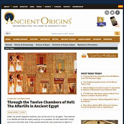 Through the Twelve Chambers of Hell: The Afterlife in Ancient Egypt