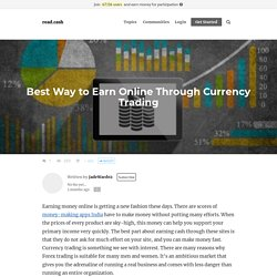 Best Way to Earn Online Through Currency Trading