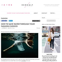 How to Save Water Through Your Fashion Choices - Ecocult