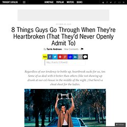 8 Things Guys Go Through When They're Heartbroken (That They'd Never Openly Admit To)