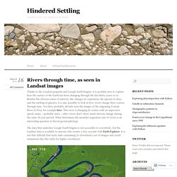 Rivers through time, as seen in Landsat images « Hindered Settling