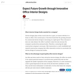 Expect Future Growth through Innovative Office Interior Designs