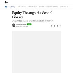 Equity Through the School Library