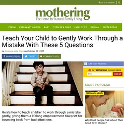 Teach Your Child to Gently Work Through a Mistake With These 5 Questions - Mo...