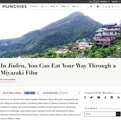 In Jiufen, You Can Eat Your Way Through a Miyazaki Film