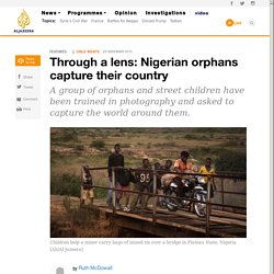 Through a lens: Nigerian orphans capture their country
