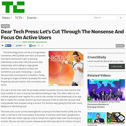 Dear Tech Press: Let's Cut Through The Nonsense And Focus On Active Users