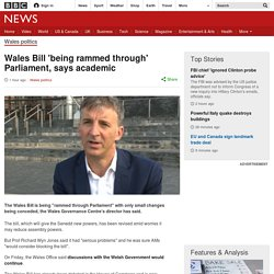 Wales Bill 'being rammed through' Parliament, says academic