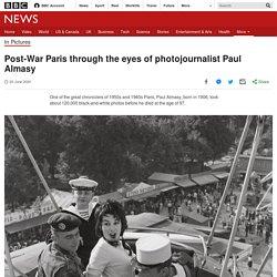 Post-War Paris through the eyes of photojournalist Paul Almasy