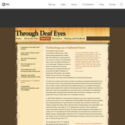 Through Deaf Eyes . Deaf Life . Technology as a Cultural Force