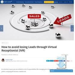 How to avoid losing Leads through Virtual Receptionist (IVR)