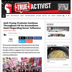 Anti-Trump Protests Continue Throughout US As Accusations Swirl Regarding Soros' Influence