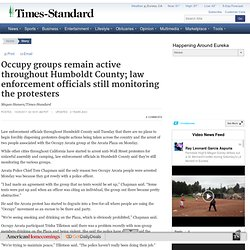Times-Standard: Occupy groups remain active throughout Humboldt County; law enforcement officials still monitoring the