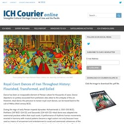 Royal Court Dances of Iran Throughout History: Flourished, Transformed, and Exiled – ICH Courier Online