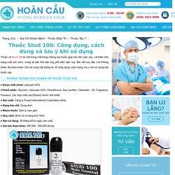 Thuốc Stud 100: Công dụng, cách dùng và lưu ý khi sử dụng