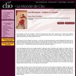 Jean-Paul Thuillier, Les Étrusques : religion et volupté