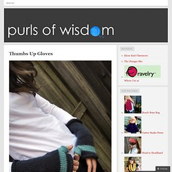 Thumbs Up Gloves « purls of wisdom