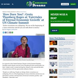 'How Dare You!': Greta Thunberg Rages at 'Fairytales of Eternal Economic Growth' at UN Climate Summit