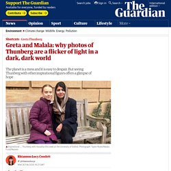 Greta and Malala: why photos of Thunberg are a flicker of light in a dark, dark world