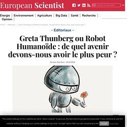 Greta Thunberg ou Robot Humanoïde : de quel avenir devons-nous avoir le plus peur ?