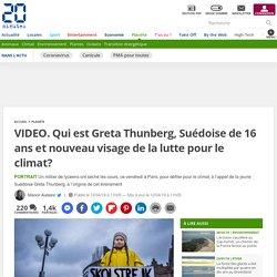 Qui est Greta Thunberg, Suédoise de 16 ans et nouveau visage de la lutte pour le climat?