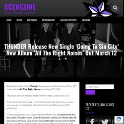 THUNDER Release New Single 'Going To Sin City' New Album 'All The Right Noises' Out March 12