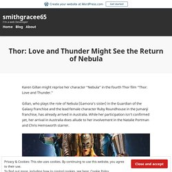 Thor: Love and Thunder Might See the Return of Nebula – smithgracee65