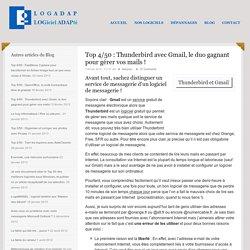 Thunderbird avec Gmail, le duo gagnant pour gérer vos mails