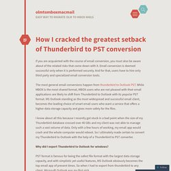 How I cracked the greatest setback of Thunderbird to PST conversion