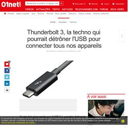 Thunderbolt 3, la techno qui pourrait détrôner l'USB pour connecter tous nos appareils