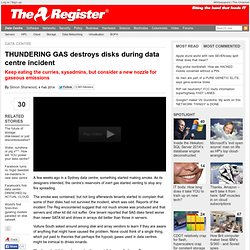 THUNDERING GAS destroys disks during data centre incident