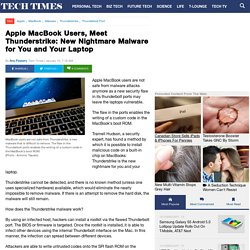 Apple MacBook Users, Meet Thunderstrike: New Nightmare Malware for You and Your Laptop