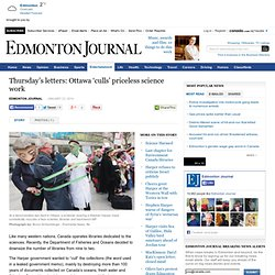 Thursday's letters: Ottawa 'culls' priceless science work