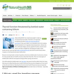 Thyroid function threatened by toxic bottled water