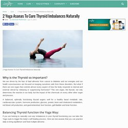 2 Yoga Asanas To Cure Thyroid Imbalances Naturally