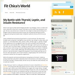 My Battle with Thyroid, Leptin, and Insulin Resistance