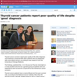 Thyroid cancer patients report poor quality of life despite 'good' diagnosis