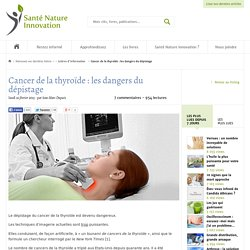 Cancer de la thyroïde : les dangers du dépistage