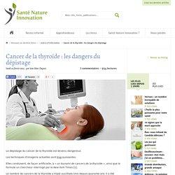 Cancer de la thyroïde: les dangers du dépistage