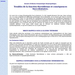 Troubles de la fonction thyroidienne et cons quences buco-dentaires. Par le Dr Christian Garcia. Dossier d'Odonto-Stomatologie Hom opathique.