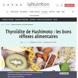 Thyroïdite de Hashimoto : les bons réflexes alimentaires