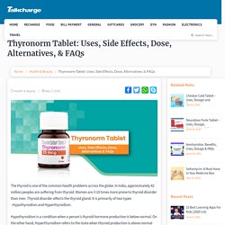 Thyronorm Tablet: Uses, Side Effects, Dose, Alternatives, & FAQs