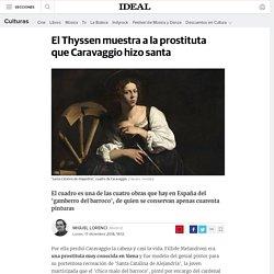 El Thyssen muestra a la prostituta que Caravaggio hizo santa