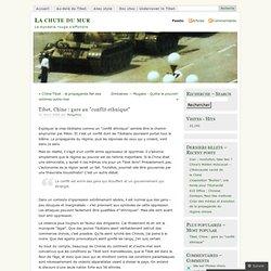 """Tibet, Chine : gare au """"conflit ethnique"""" « La chute du mur"""