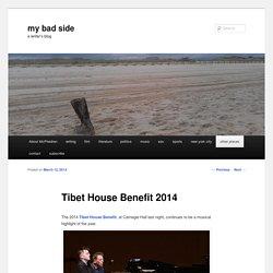 Tibet House Benefit 2014 - my bad sidemy bad side