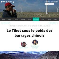 Le Tibet sous le poids des barrages chinois