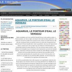 LE TIBETAIN - AQUARIUS, LE PORTEUR D'EAU, LE VERSEAU